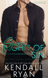 Seven Nights of Sin (Penthouse Affair #2) - Kendall Ryan
