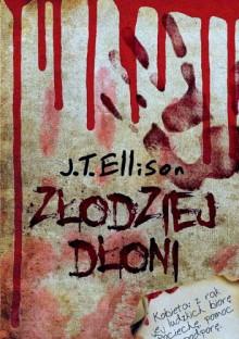 Złodziej dłoni - J. T. Ellison