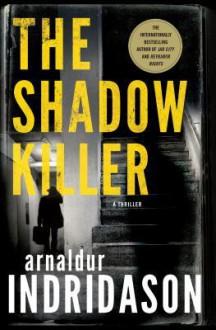 """The Shadow Killer"" - -Arnaldur Indridason-"