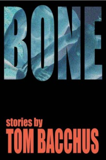 Bone: stories - Tom Bacchus