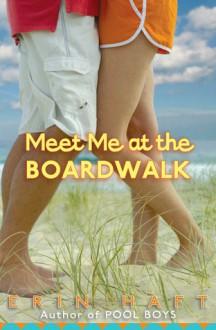 Meet Me At The Boardwalk - Erin Haft