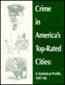 Crime in America's Top-Rated Cities: A Statistical Profile - Andrew Garoogian