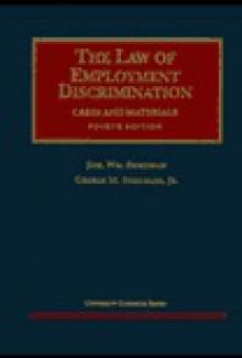 The Law of Employment Discrimination: Cases & Materials (University Casebook Series) - Joel W. Friedman, George M. Strickler