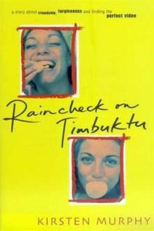 Raincheck on Timbuktu - Kirsten Murphy