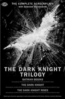 The Dark Knight Trilogy: The Complete Screenplays with Storyboards - Christopher J. Nolan, Jonathan Nolan, David S. Goyer