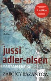 Zabójcy bażantów - Jussi Adler-Olsen
