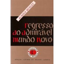 Regresso ao Admirável Mundo Novo (Capa Mole) - Aldous Huxley, Rogério Fernandes