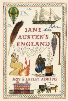 Jane Austen's England - Roy Adkins,Lesley Adkins