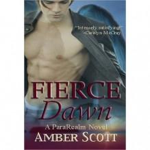 Fierce Dawn (ParaRealm, #1) - Amber Scott