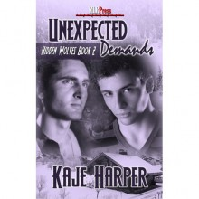 Unexpected Demands (Hidden Wolves, #2) - Kaje Harper