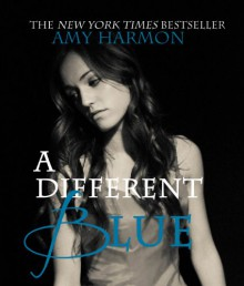 A Different Blue - Amy Harmon
