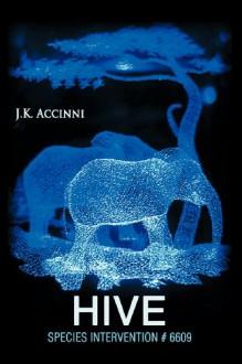Hive - J.K. Accinni