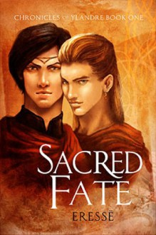 Sacred Fate (Chronicles of Ylandre, Book 1) - Eresse