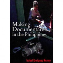 Making Documentaries in the Philippines - Isabel Enriquez Kenny