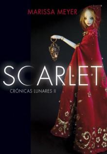Scarlet (Crónicas Lunares, #2) - Marissa Meyer