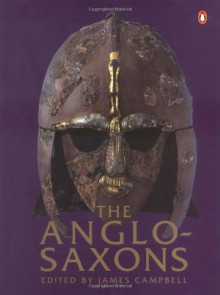 The Anglo-Saxons - James Campbell, Eric John, Patrick Wormald