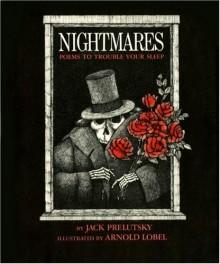 Nightmares: Poems to Trouble Your Sleep - Jack Prelutsky