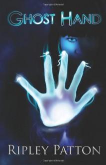 Ghost Hand - Ripley Patton