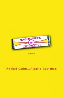 Naomi and Ely's No Kiss List - David Levithan, Rachel Cohn