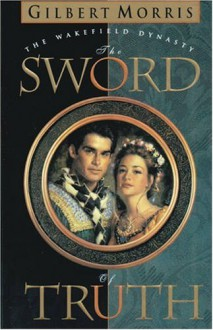Sword of Truth - Gilbert Morris