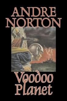 Voodoo Planet - Andre Norton