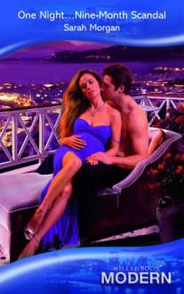 One Night...Nine-Month Scandal (Mills & Boon Modern) - Sarah Morgan