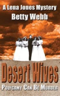 Desert Wives - Betty Webb