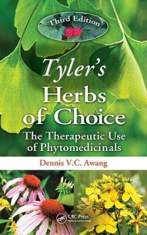 Tyler's Herbs of Choice: The Therapeutic Use of Phytomedicinals - Dennis V. C. Awang