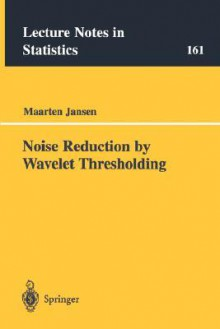 Noise Reduction by Wavelet Thresholding - Maarten Jansen