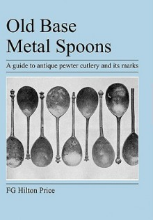 Old Base Metal Spoons - F.G. Hilton Price