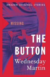 The Button - Wednesday Martin