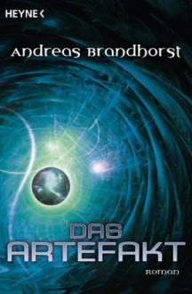 Das Artefakt: Roman (German Edition) - Andreas Brandhorst