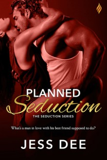 Planned Seduction (The Seduction Series) - Jess Dee