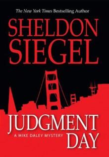 Judgment Day (Mike Daley/Rosie Fernandez Mystery) - Sheldon Siegel