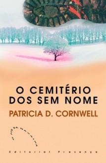 O Cemitério Dos Sem Nome - Patricia Cornwell