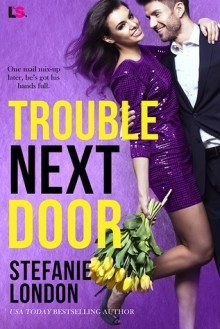 Trouble Next Door - Stefanie London