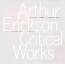 Arthur Erickson Critical Works - Nicholas Olsberg