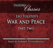Leo Tolstoy's War and Peace: Part Two - Leo Tolstoy, Edward Petherbridge