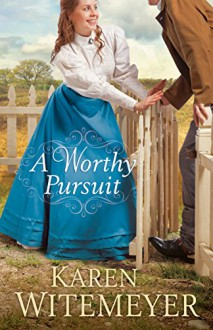 A Worthy Pursuit - Karen Witemeyer