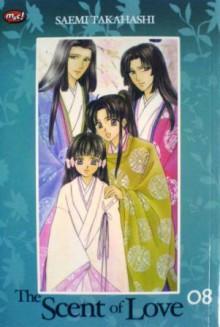 The Scent of Love Vol. 8 - Saemi Takahashi