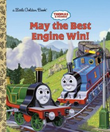 May the Best Engine Win (Thomas & Friends) - Golden Books, Richard Courtney