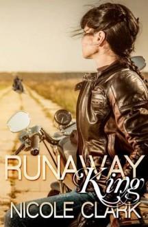 Runaway King - Nicole Clark