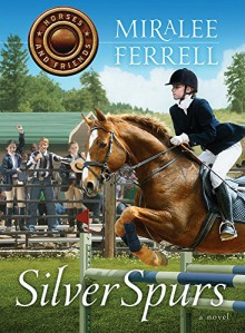 Silver Spurs (Horses and Friends) - Miralee Ferrell