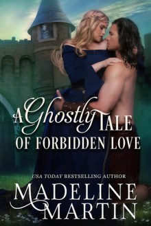 A Ghostly Tale of Forbidden Love - Madeline Martin