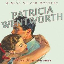 Miss Silver Intervenes - Diana Bishop,Patricia Wentworth