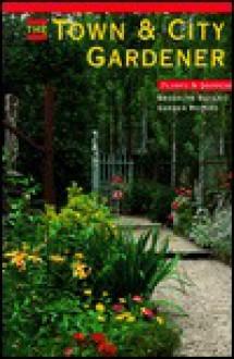The Town and City Gardener - Linda Yang