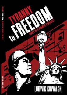 Tyranny to Freedom: Diary of a Former Stalinist - Ludwik Kowalski