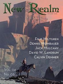 New Realm Vol. 04 No. 03 - Filip Wiltgren, Dennis Mombauer, Jack Mulcahy, David W. Landrum, Calvin Demmer