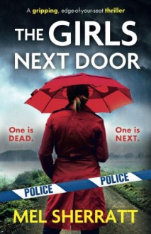 The Girls Next Door: A gripping, edge-of-your-seat crime thriller (Detective Eden Berrisford crime thriller series) (Volume 1) - Mel Sherratt