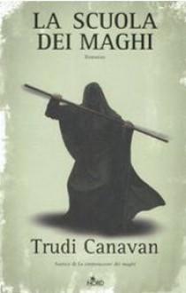 La scuola dei maghi - Trudi Canavan, Adria Tissoni